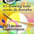 """Sessão de Desenho """"Full Moon Supervision"""""""